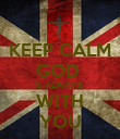 KEEP CALM GOD  IS ALWAYS  WITH YOU - Personalised Poster large