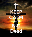 """KEEP CALM God""""s Not Dead - Personalised Poster large"""