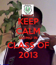 KEEP CALM GOMO IN CLASS OF 2013 - Personalised Poster large