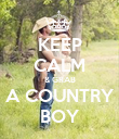 KEEP CALM & GRAB A COUNTRY BOY - Personalised Poster large