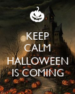 KEEP CALM  HALLOWEEN IS COMING - Personalised Poster large