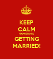 KEEP CALM HAMIDAH'S GETTING MARRIED! - Personalised Poster large