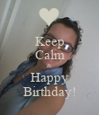Keep Calm & Happy Birthday! - Personalised Poster large