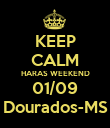 KEEP CALM HARAS WEEKEND 01/09 Dourados-MS - Personalised Poster large