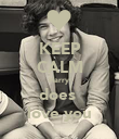 KEEP CALM Harry  does  love you - Personalised Poster large