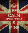 KEEP CALM HARRY POTTER IS  MINE - Personalised Poster large