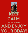 KEEP CALM  HAVE A BEER AND ENJOY YOUR BDAY! - Personalised Poster large