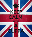 KEEP CALM, HAVE A CUPPA - Personalised Poster large