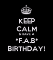 KEEP CALM & HAVE A *F.A.B* BIRTHDAY! - Personalised Poster large