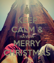 KEEP CALM & HAVE A MERRY CHRISTMAS - Personalised Poster large