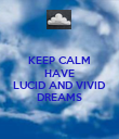 KEEP CALM HAVE  LUCID AND VIVID DREAMS - Personalised Poster large