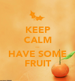 KEEP CALM ... HAVE SOME FRUIT - Personalised Poster large
