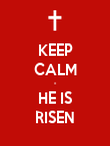 KEEP CALM - HE IS RISEN - Personalised Poster large