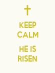 KEEP CALM  HE IS RISEN - Personalised Poster large