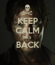 KEEP CALM HE'S BACK  - Personalised Poster large
