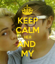 KEEP CALM HER AND  MY - Personalised Poster large