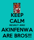 KEEP CALM HESKEY AND AKINFENWA ARE BROS!!! - Personalised Poster large