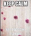 KEEP CALM HIRE A WEDDING PLANNER - Personalised Poster large