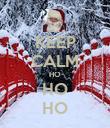 KEEP CALM HO HO HO - Personalised Poster large