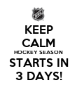 KEEP CALM HOCKEY SEASON STARTS IN 3 DAYS! - Personalised Poster large