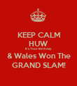 KEEP CALM HUW It's Your Birthday & Wales Won The GRAND SLAM! - Personalised Poster large