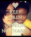 KEEP CALM I am a lesbian  OPINION  NO THANKS - Personalised Poster large