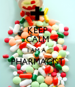KEEP CALM I AM A  PHARMACIST  - Personalised Poster large