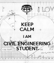 KEEP CALM I AM CIVIL ENGINEERING STUDENT - Personalised Poster large