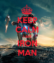 KEEP CALM I AM IRON MAN - Personalised Poster large