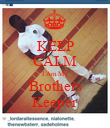KEEP CALM I Am My Brothers Keeper - Personalised Poster large