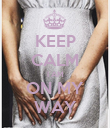 KEEP CALM I AM ON MY WAY - Personalised Poster large