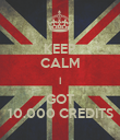 KEEP CALM I GOT 10.000 CREDITS - Personalised Poster large