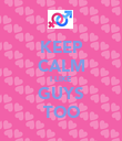 KEEP CALM I LIKE GUYS TOO - Personalised Poster large
