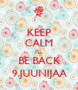 KEEP CALM I'LL BE BACK 9.JUUNIJAA - Personalised Poster large