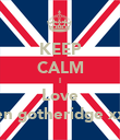 KEEP CALM I Love Ben gotheridge xxx  - Personalised Poster large
