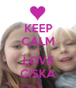 KEEP CALM I LOVE CISKA - Personalised Large Wall Decal