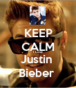 KEEP CALM I  Love  Justin  Bieber  - Personalised Poster large