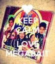 KEEP CALM & I LOVE MEGABAIT - Personalised Poster large