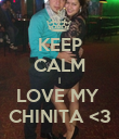 KEEP CALM I LOVE MY  CHINITA <3 - Personalised Poster large