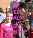 KEEP CALM I LOVE XANTHE - Personalised Poster large