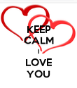 KEEP CALM I LOVE YOU - Personalised Poster large