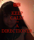KEEP CALM I`M A DIRECTIONER - Personalised Poster large