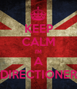 KEEP CALM I'M A DIRECTIONER - Personalised Poster large