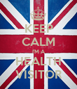 KEEP CALM I'M A HEALTH VISITOR - Personalised Poster large
