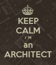 KEEP CALM I´M an ARCHITECT - Personalised Poster large