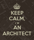 KEEP CALM, I´M AN ARCHITECT - Personalised Poster large
