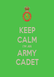 KEEP CALM I'M AN ARMY CADET - Personalised Poster large