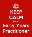 KEEP CALM I'm an Early Years Practitioner - Personalised Poster large
