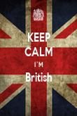 KEEP CALM I´M British  - Personalised Poster large