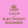 KEEP CALM I'm ELECTRONIC ENGINEER - Personalised Poster large